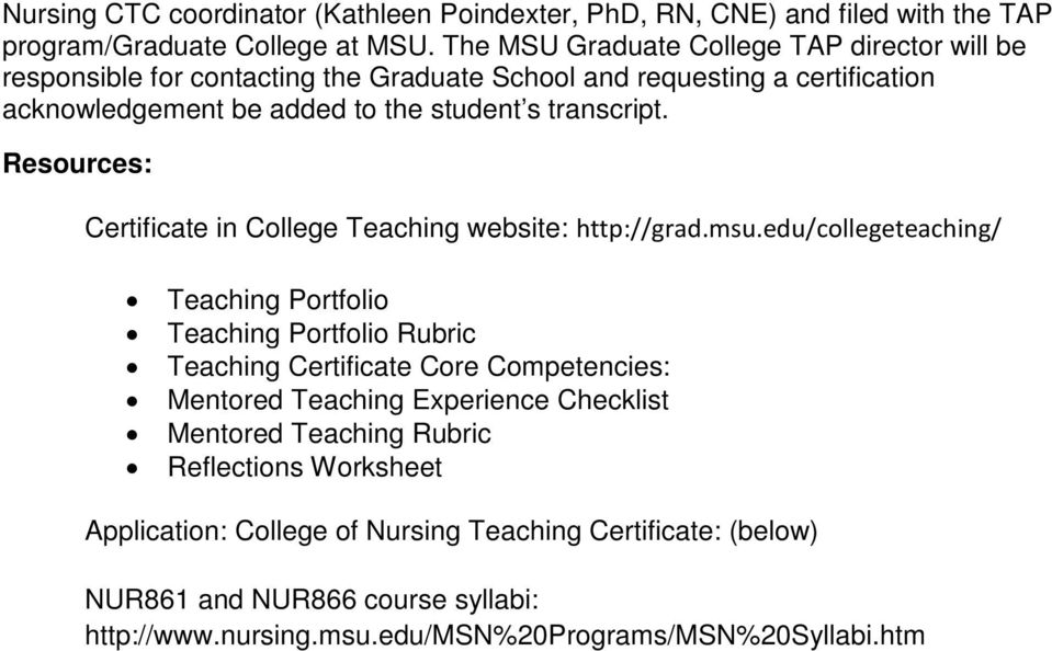 Resources: Certificate in College Teaching website: http://grad.msu.