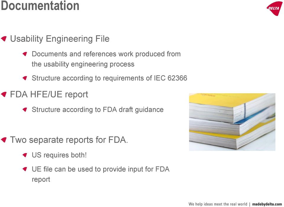 62366 FDA HFE/UE report Structure according to FDA draft guidance Two separate