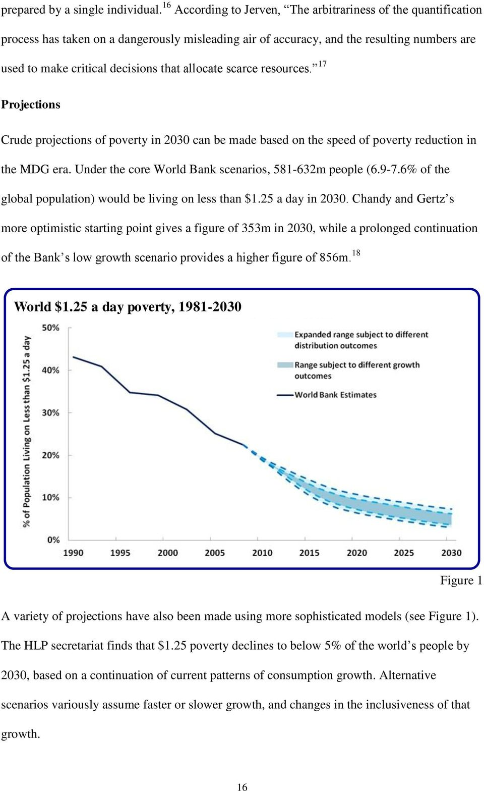 allocate scarce resources. 17 Projections Crude projections of poverty in 2030 can be made based on the speed of poverty reduction in the MDG era.