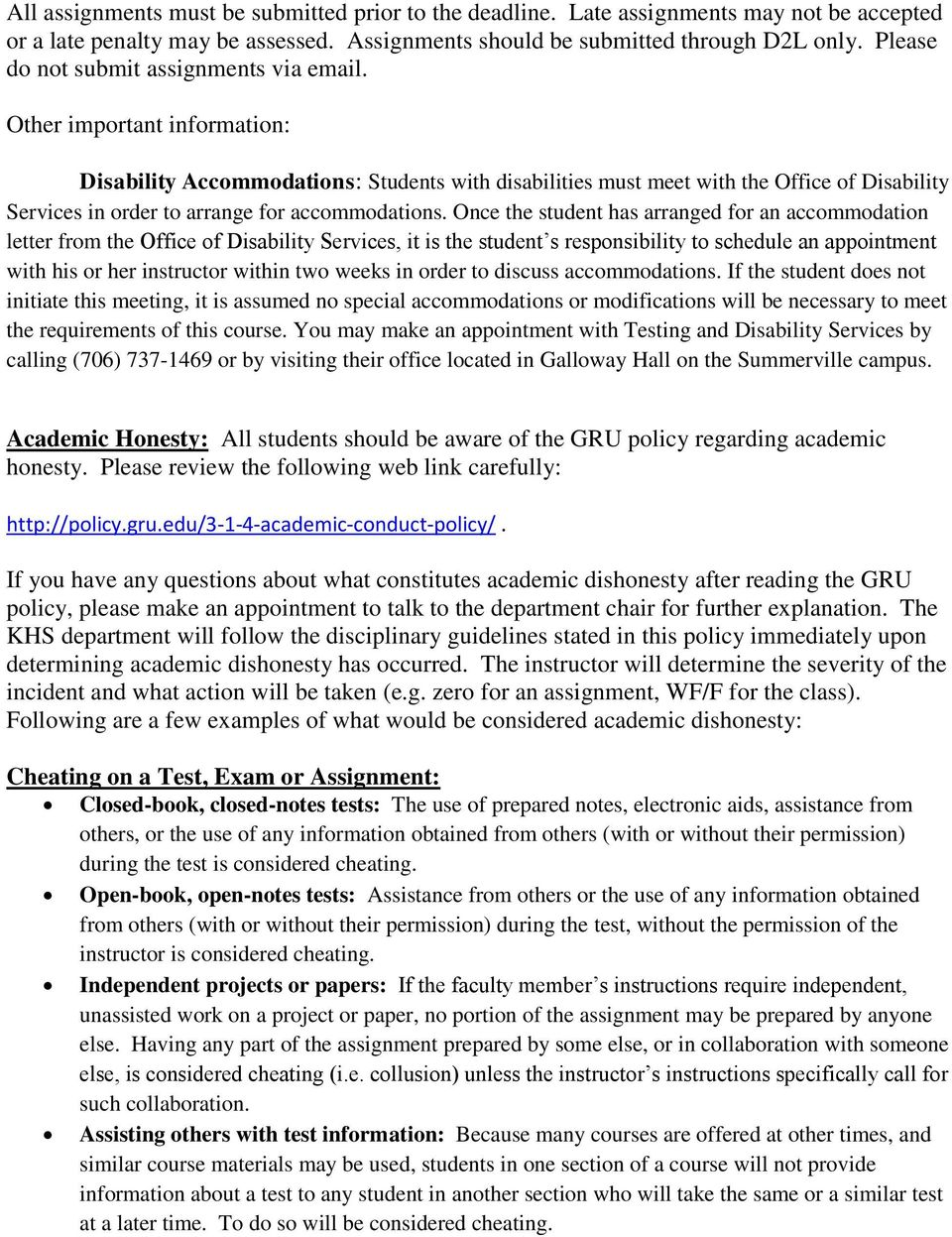 Other important information: Disability Accommodations: Students with disabilities must meet with the Office of Disability Services in order to arrange for accommodations.