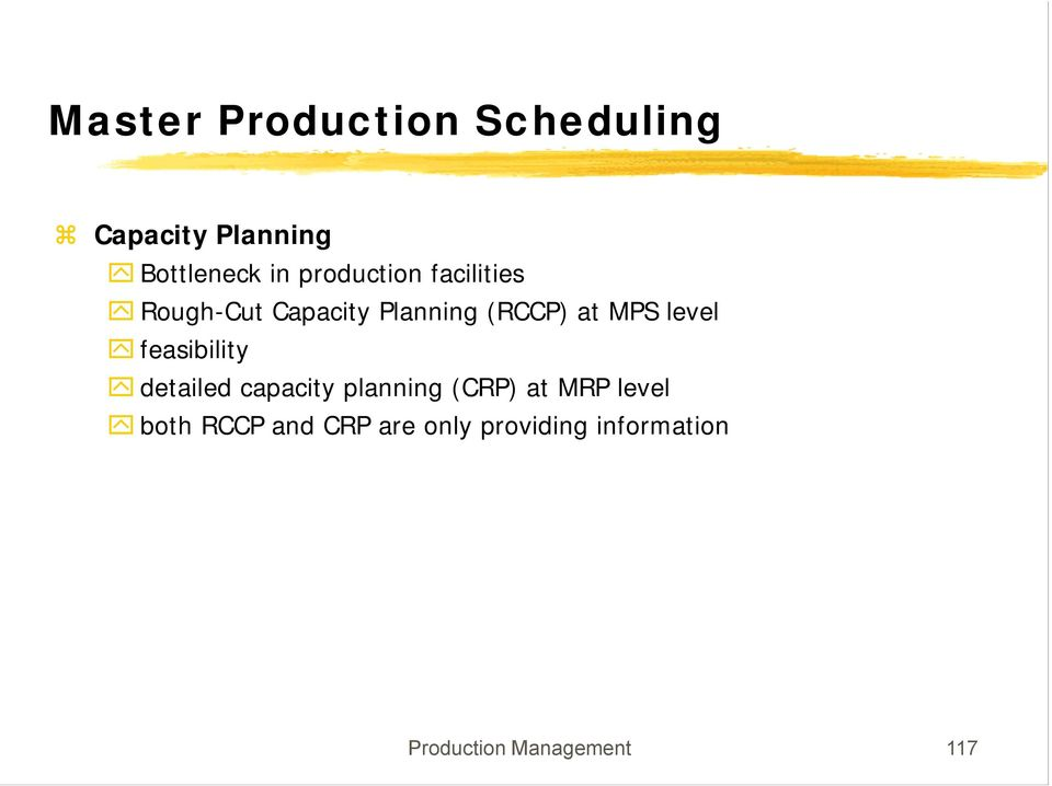 level feasibility detailed capacity planning (CRP) at MRP level