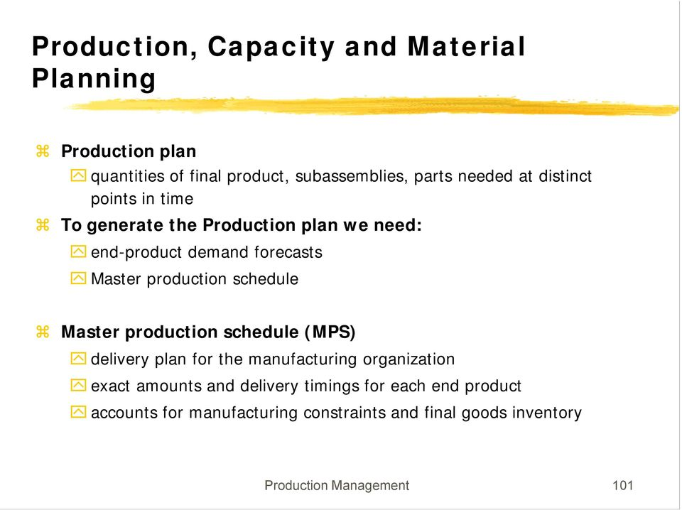 schedule Master production schedule (MPS) delivery plan for the manufacturing organization exact amounts and