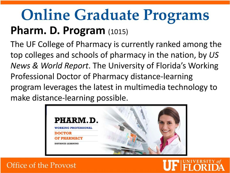 schools of pharmacy in the nation, by US News & World Report.