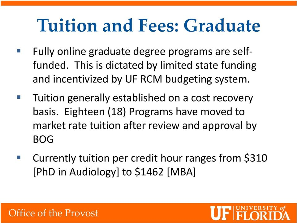 Tuition generally established on a cost recovery basis.