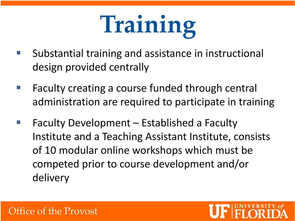 Faculty Development Established a Faculty Institute and a Teaching Assistant Institute, consists