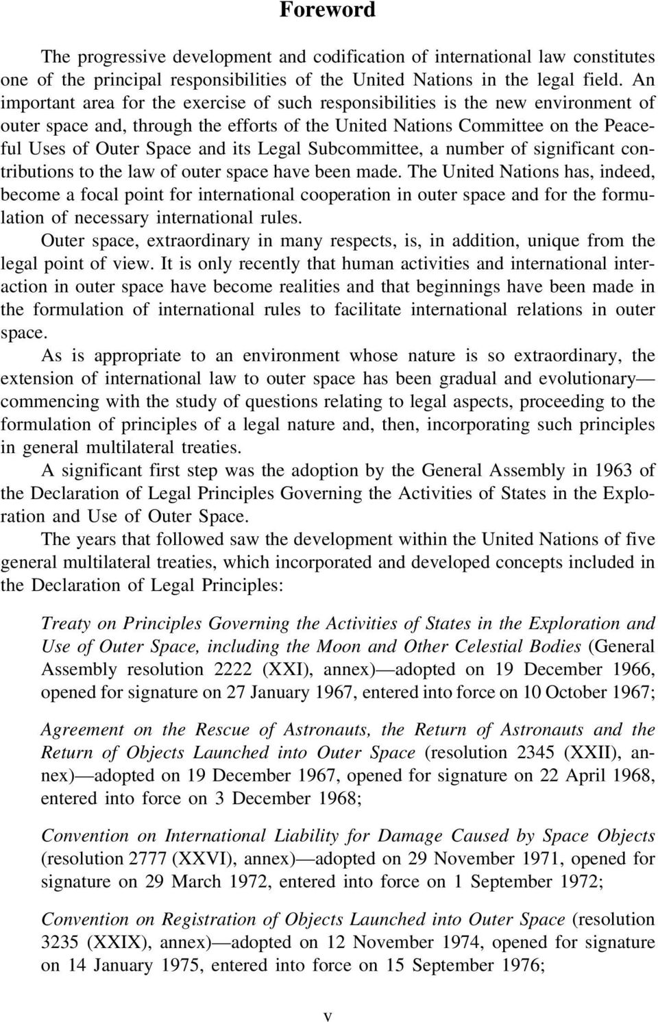 Legal Subcommittee, a number of significant contributions to the law of outer space have been made.