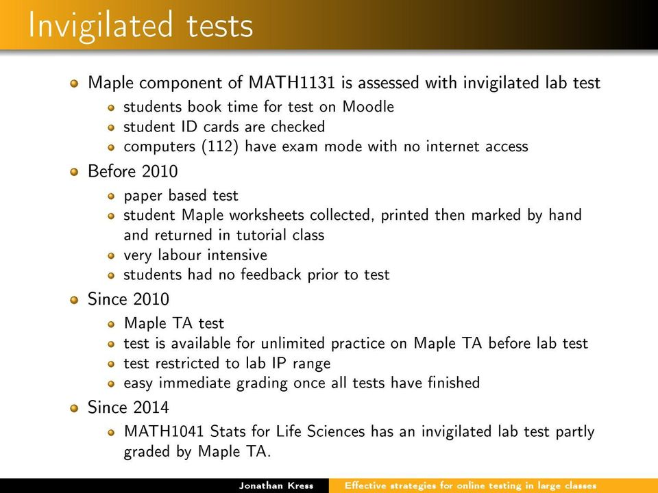 very labour intensive students had no feedback prior to test Since 2010 Maple TA test test is available for unlimited practice on Maple TA before lab test test