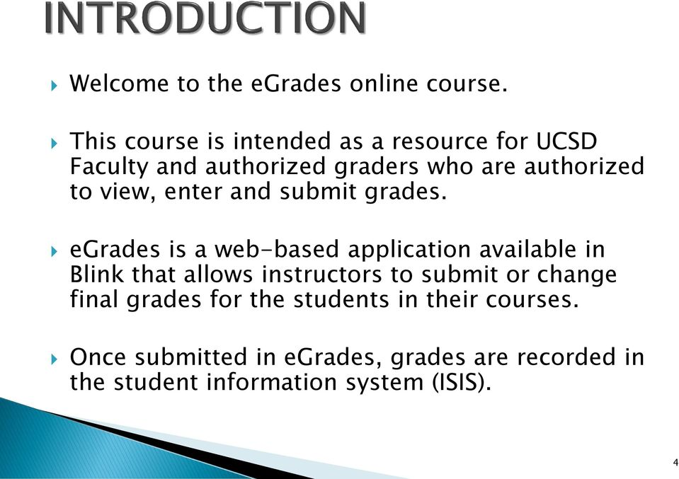 view, enter and submit grades.