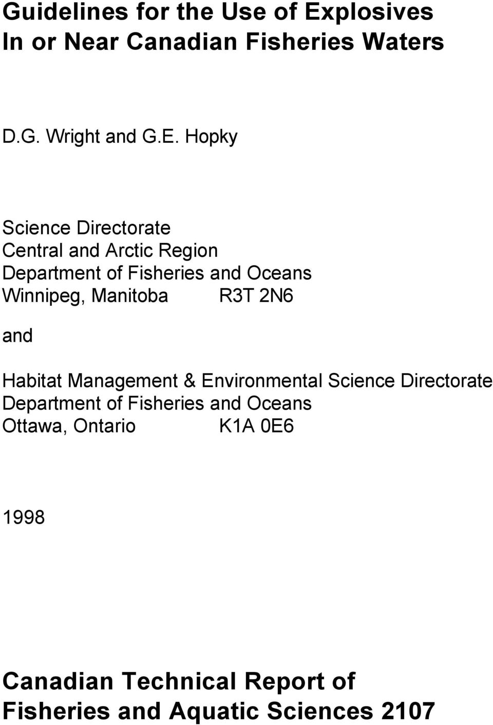 Hopky Science Directorate Central and Arctic Region Department of Fisheries and Oceans Winnipeg,