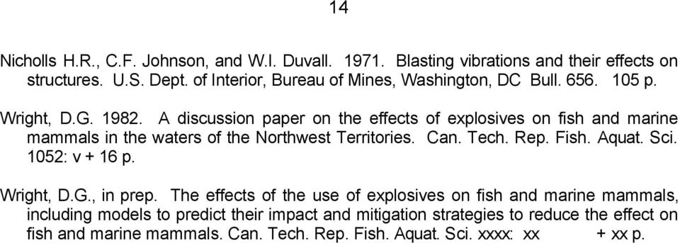 A discussion paper on the effects of explosives on fish and marine mammals in the waters of the Northwest Territories. Can. Tech. Rep. Fish. Aquat. Sci.