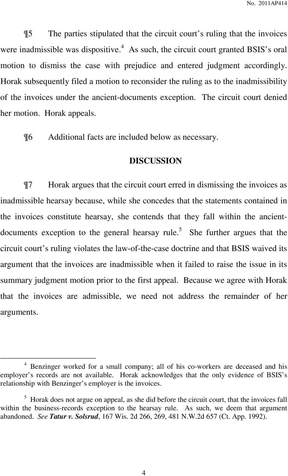 Horak subsequently filed a motion to reconsider the ruling as to the inadmissibility of the invoices under the ancient-documents exception. The circuit court denied her motion. Horak appeals.