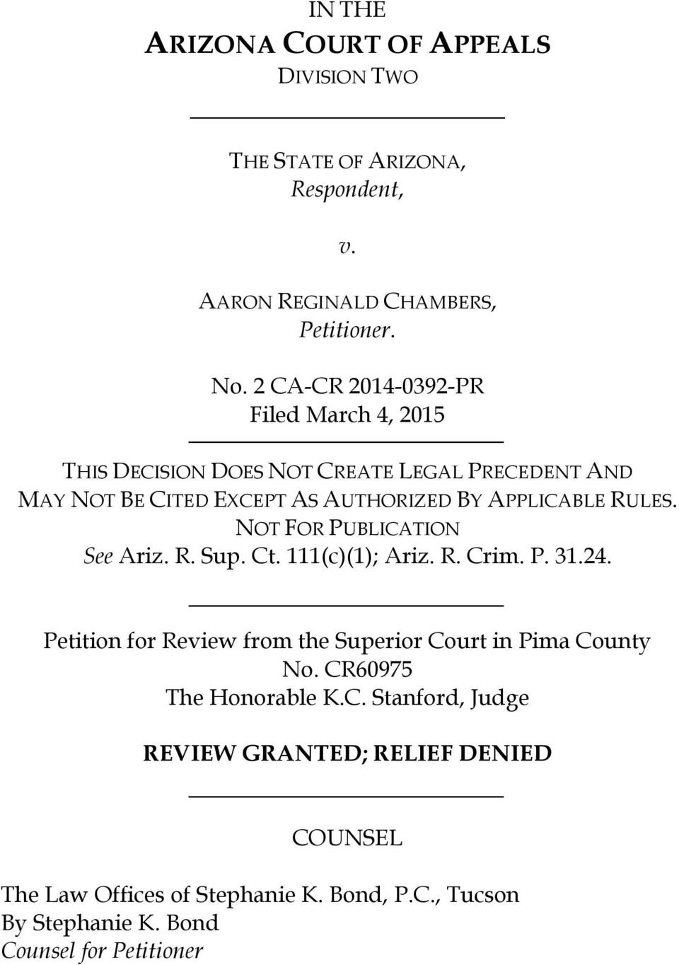 RULES. NOT FOR PUBLICATION See Ariz. R. Sup. Ct. 111(c)(1); Ariz. R. Crim. P. 31.24. Petition for Review from the Superior Court in Pima County No.