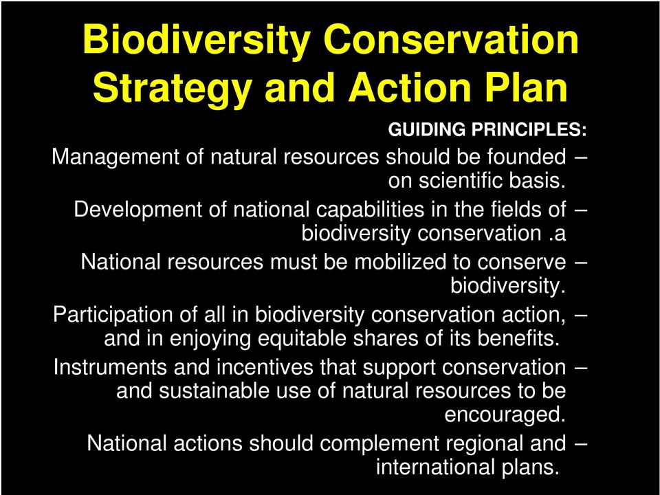 Participation of all in biodiversity conservation action, and in enjoying equitable shares of its benefits.