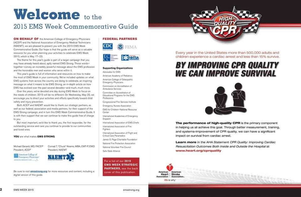 Our hope is that the guide will serve as a valuable resource for you when planning your activities to celebrate EMS Week 2015, which is May 17 23.