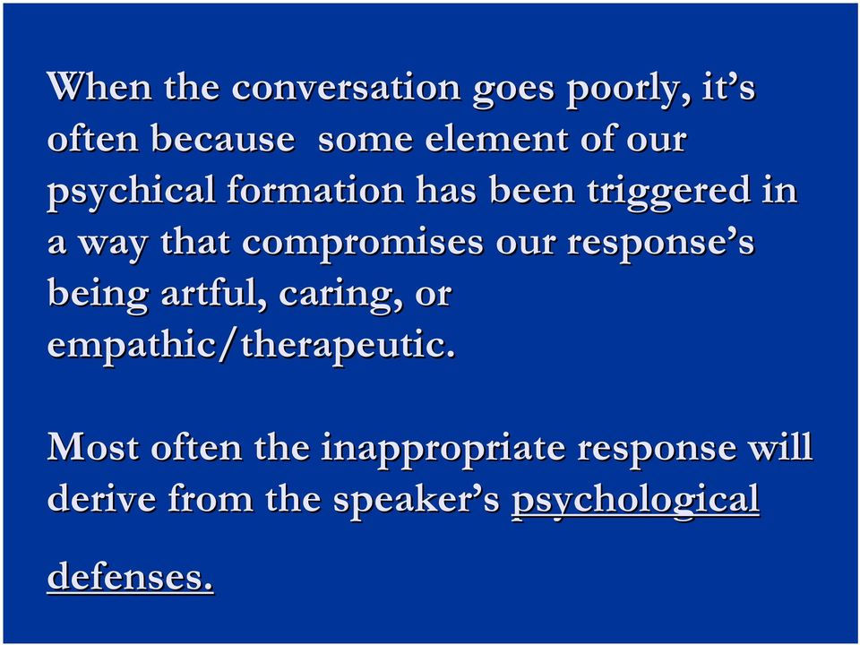 response s being artful, caring, or empathic/therapeutic.