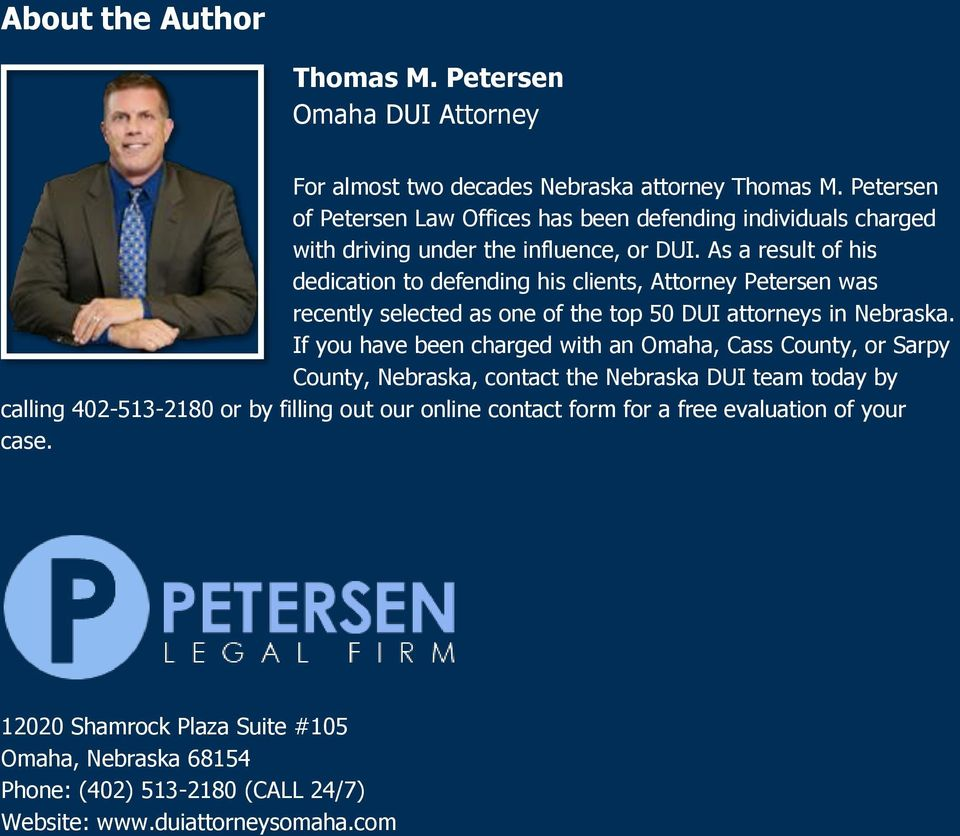 As a result of his dedication to defending his clients, Attorney Petersen was recently selected as one of the top 50 DUI attorneys in Nebraska.