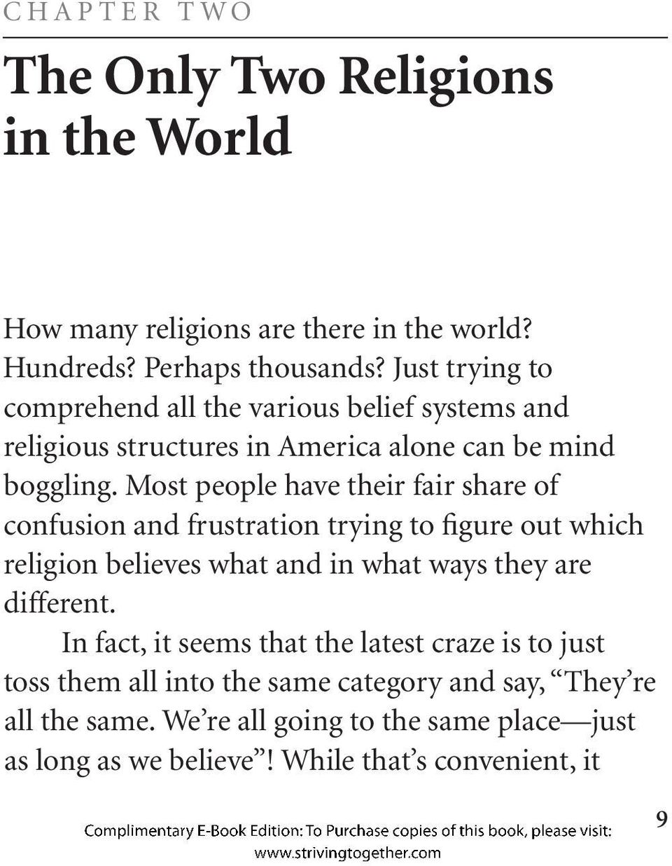 Most people have their fair share of confusion and frustration trying to figure out which religion believes what and in what ways they are different.