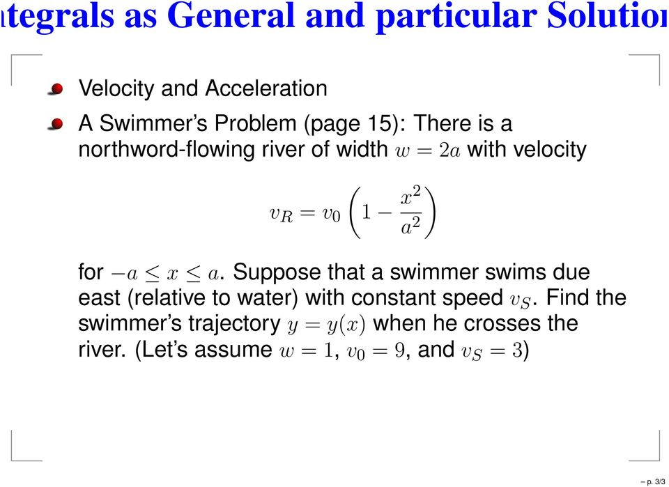 Suppose that a swimmer swims due east (relative to water) with constant speed v S.
