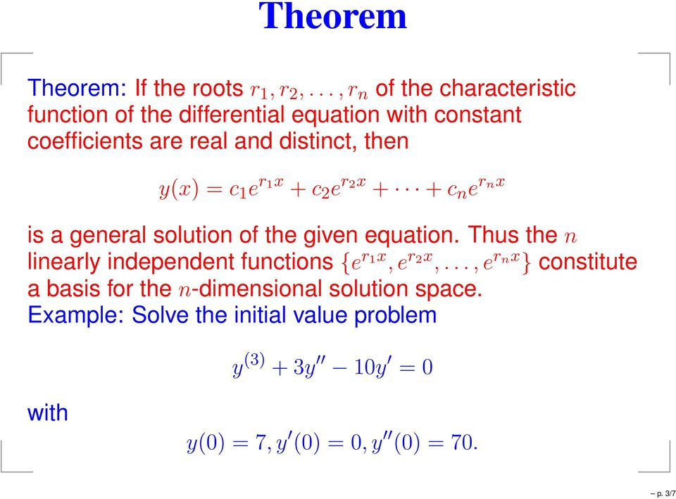 then y(x) = c 1 e r 1x + c 2 e r 2x + + c n e r nx is a general solution of the given equation.
