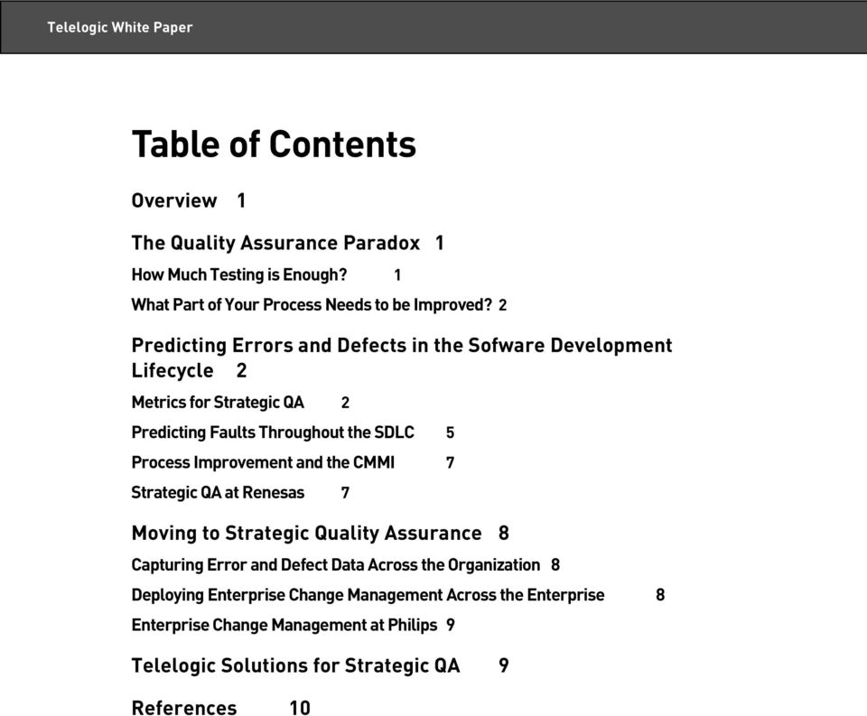 Improvement and the CMMI 7 Strategic QA at Renesas 7 Moving to Strategic Quality Assurance 8 Capturing Error and Defect Data Across the Organization