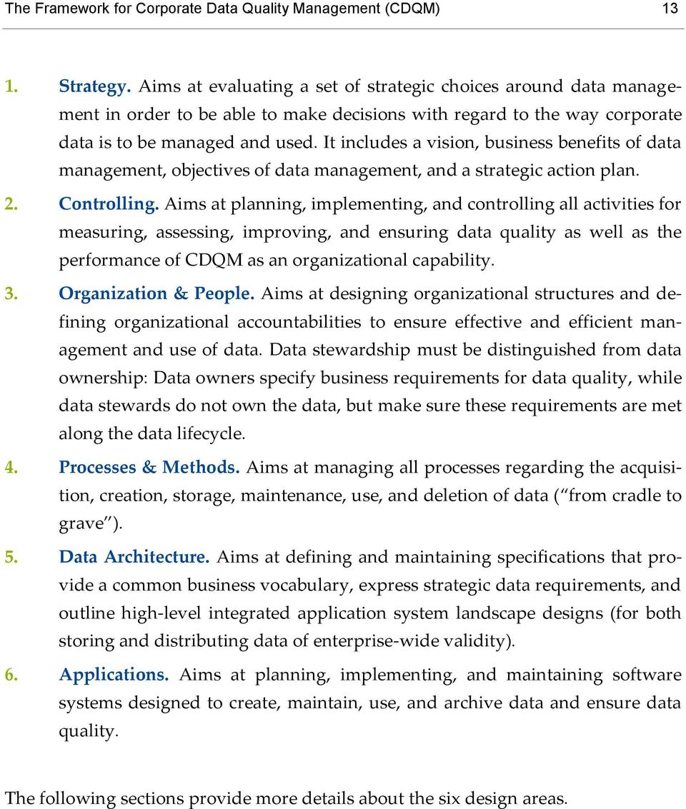 It includes a vision, business benefits of data management, objectives of data management, and a strategic action plan. 2. Controlling.