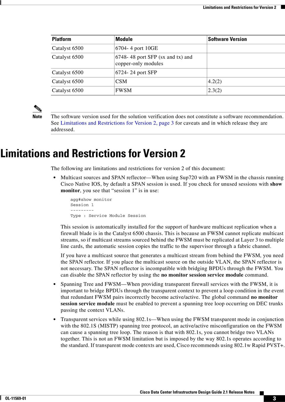 See Limitations and Restrictions for Version 2, page 3 for caveats and in which release they are addressed.