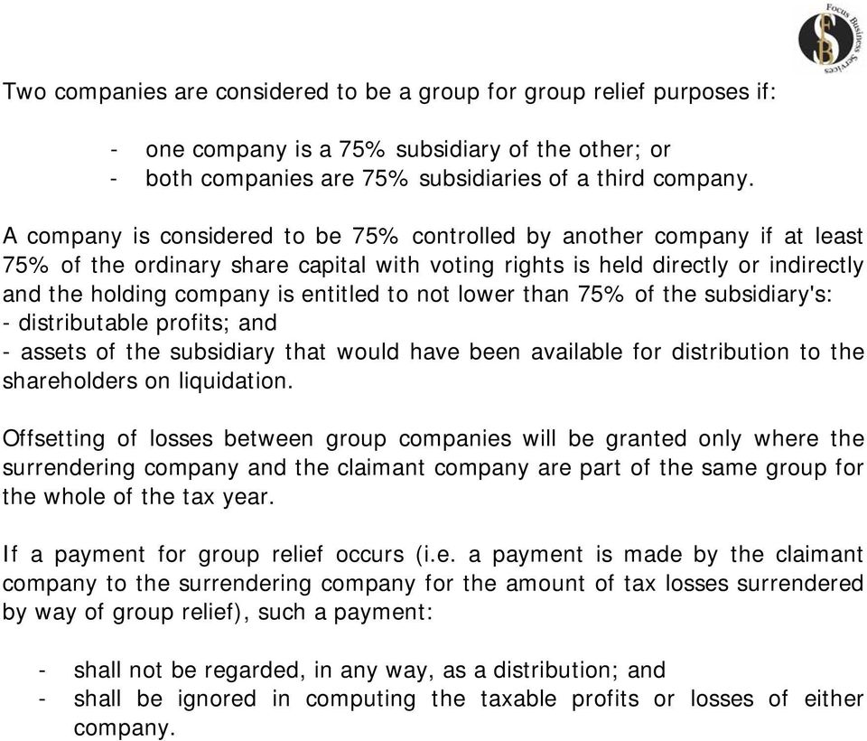 not lower than 75% of the subsidiary's: - distributable profits; and - assets of the subsidiary that would have been available for distribution to the shareholders on liquidation.