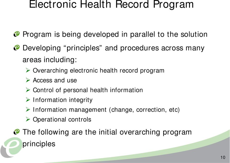Access and use Control of personal health information Information integrity Information management