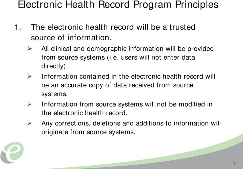 Information contained in the electronic health record will be an accurate copy of data received from source systems.
