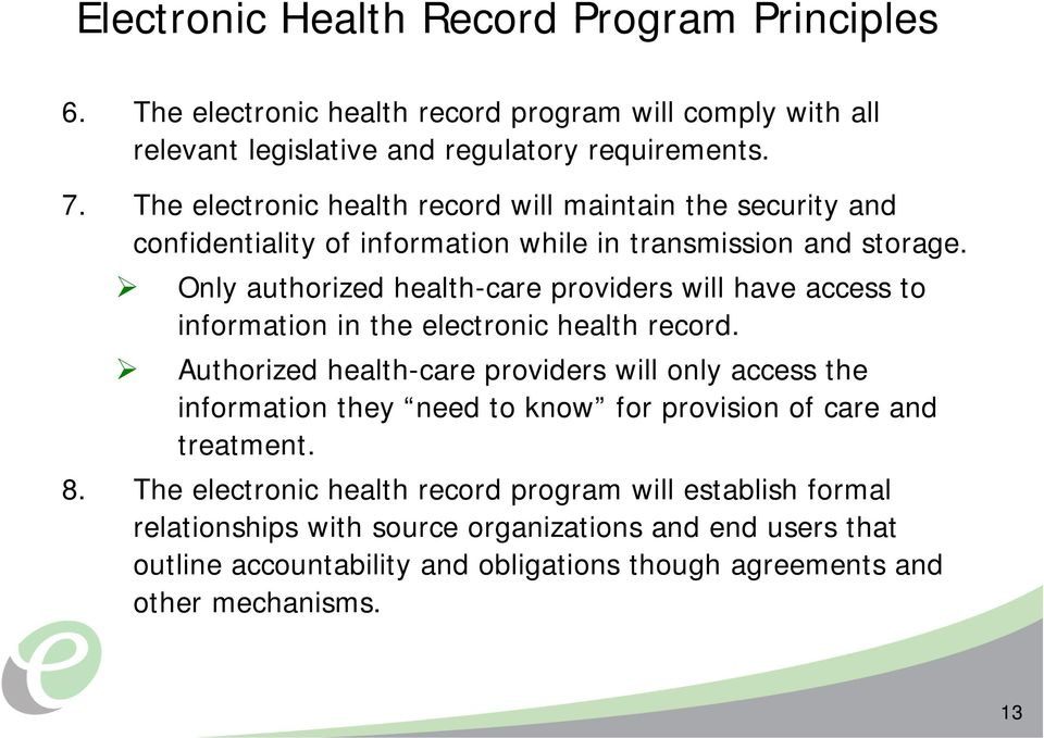 Only authorized health-care providers will have access to information in the electronic health record.