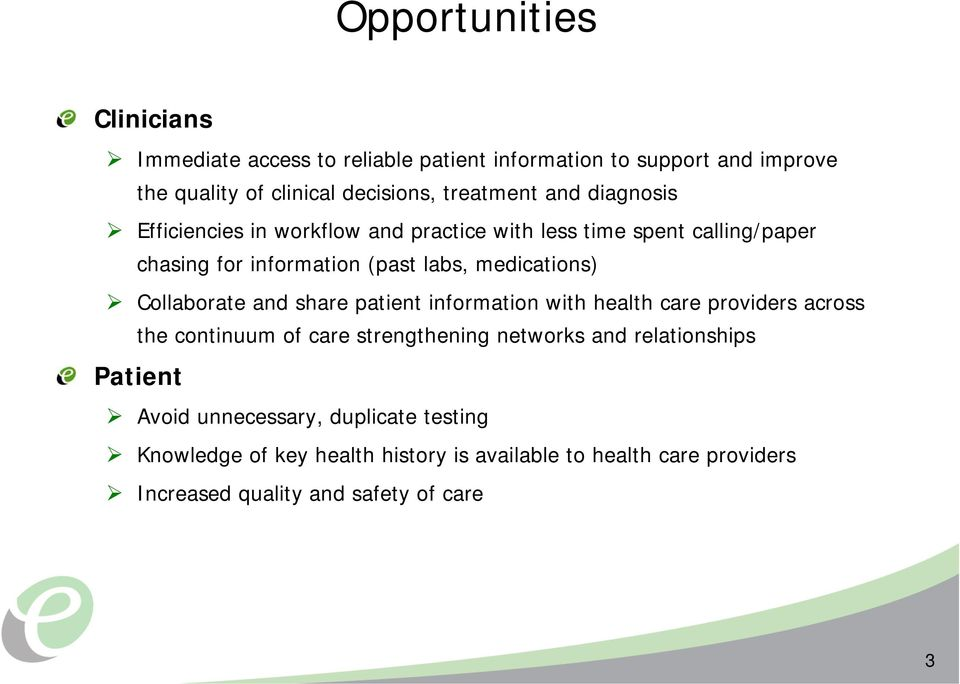 Collaborate and share patient information with health care providers across the continuum of care strengthening networks and relationships