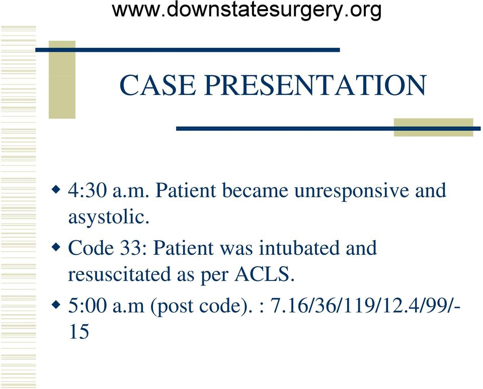 Code 33: Patient was intubated and
