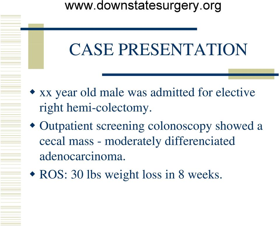 Outpatient screening colonoscopy showed a cecal mass -