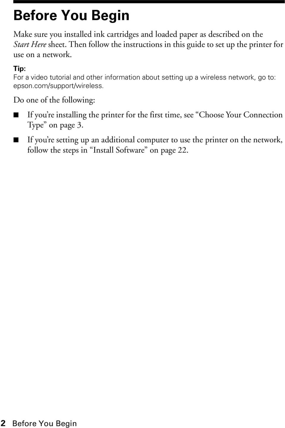 Tip: For a video tutorial and other information about setting up a wireless network, go to: epson.com/support/wireless.