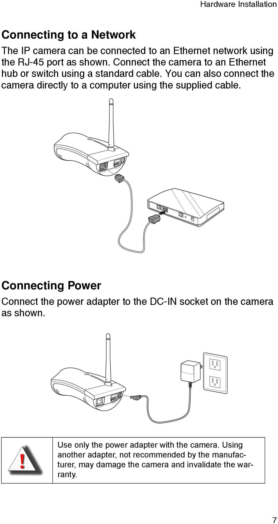 You can also connect the camera directly to a computer using the supplied cable.