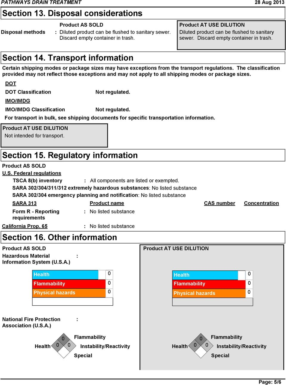 Transport information Certain shipping modes or package sizes may have exceptions from the transport regulations.