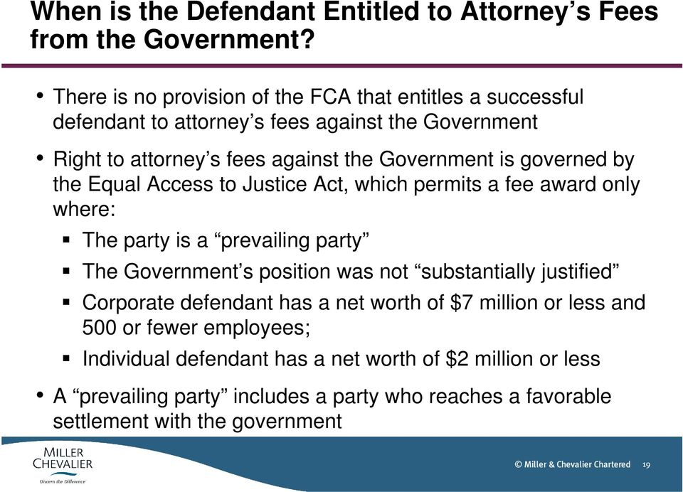 is governed by the Equal Access to Justice Act, which permits a fee award only where: The party is a prevailing party The Government s position was not