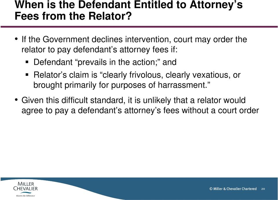 Defendant prevails in the action; and Relator s claim is clearly frivolous, clearly vexatious, or brought