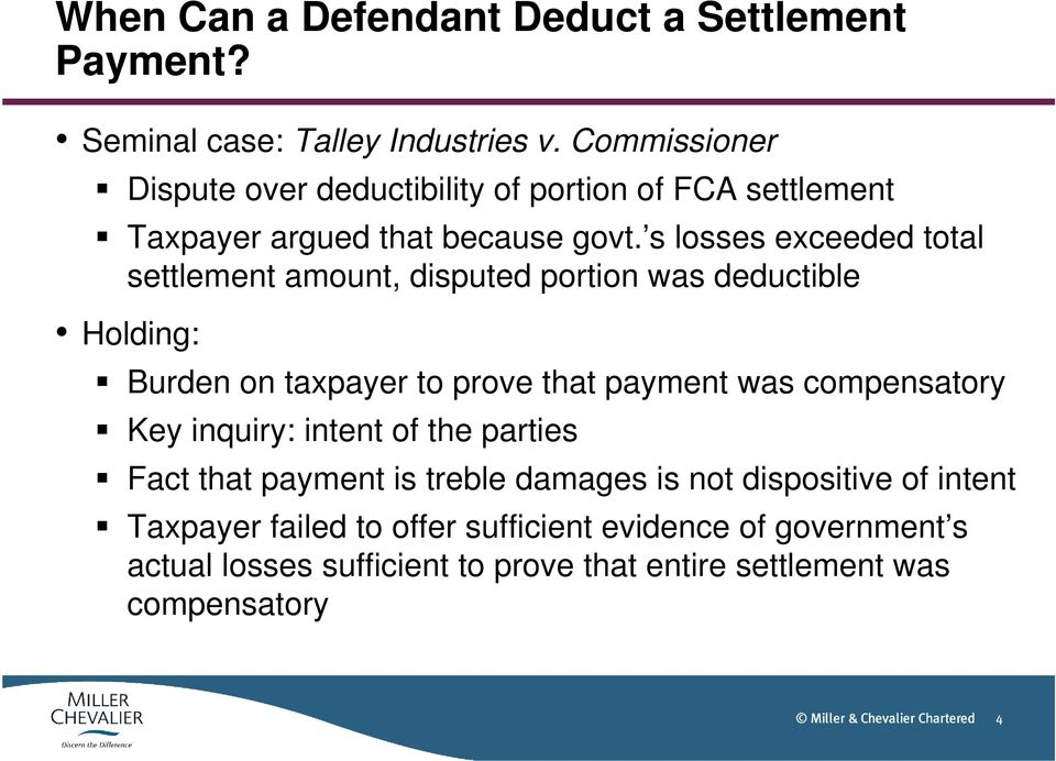 s losses exceeded total settlement amount, disputed portion was deductible Holding: Burden on taxpayer to prove that payment was compensatory