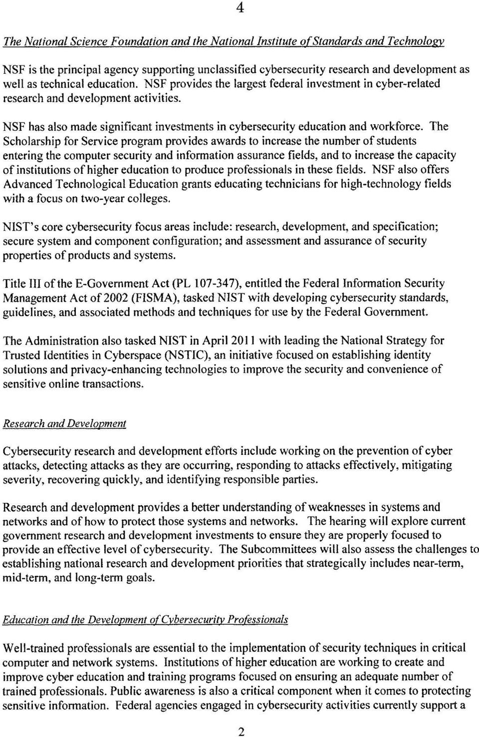 NSF has also made significant investments in cybersecurity education and workforce.