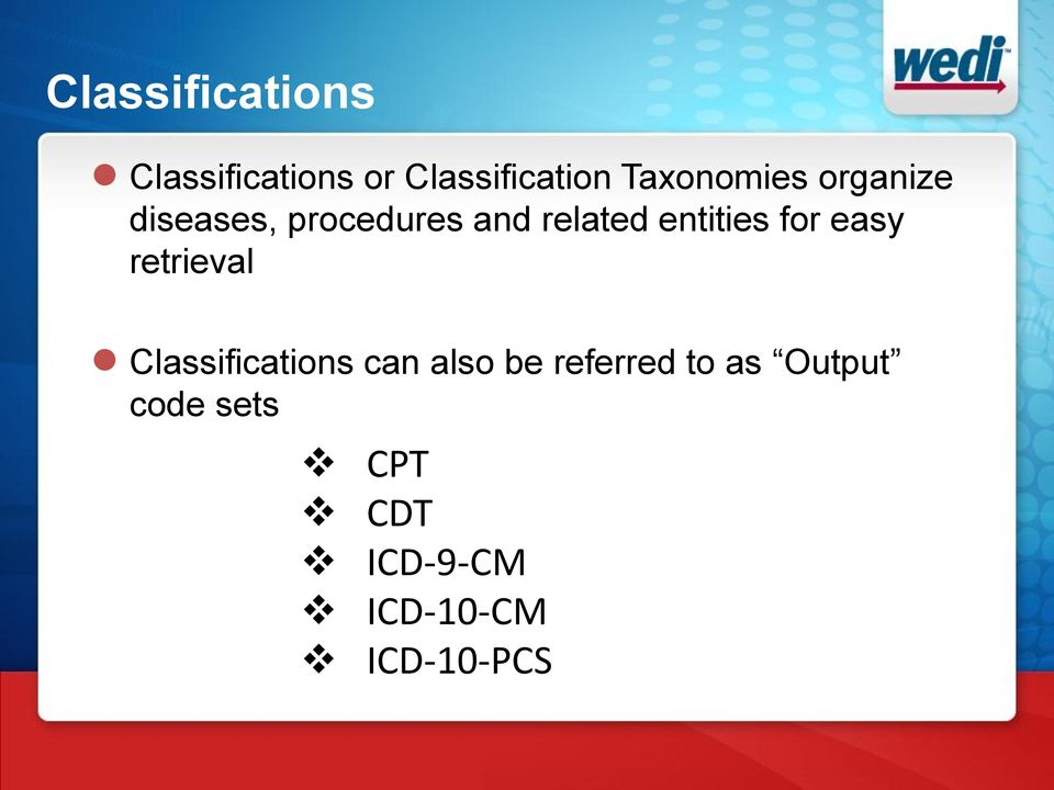 entities for easy retrieval Classifications can also be