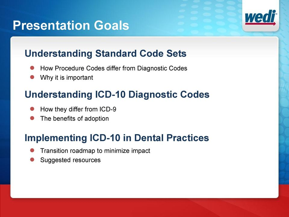 Diagnostic Codes How they differ from ICD-9 The benefits of adoption