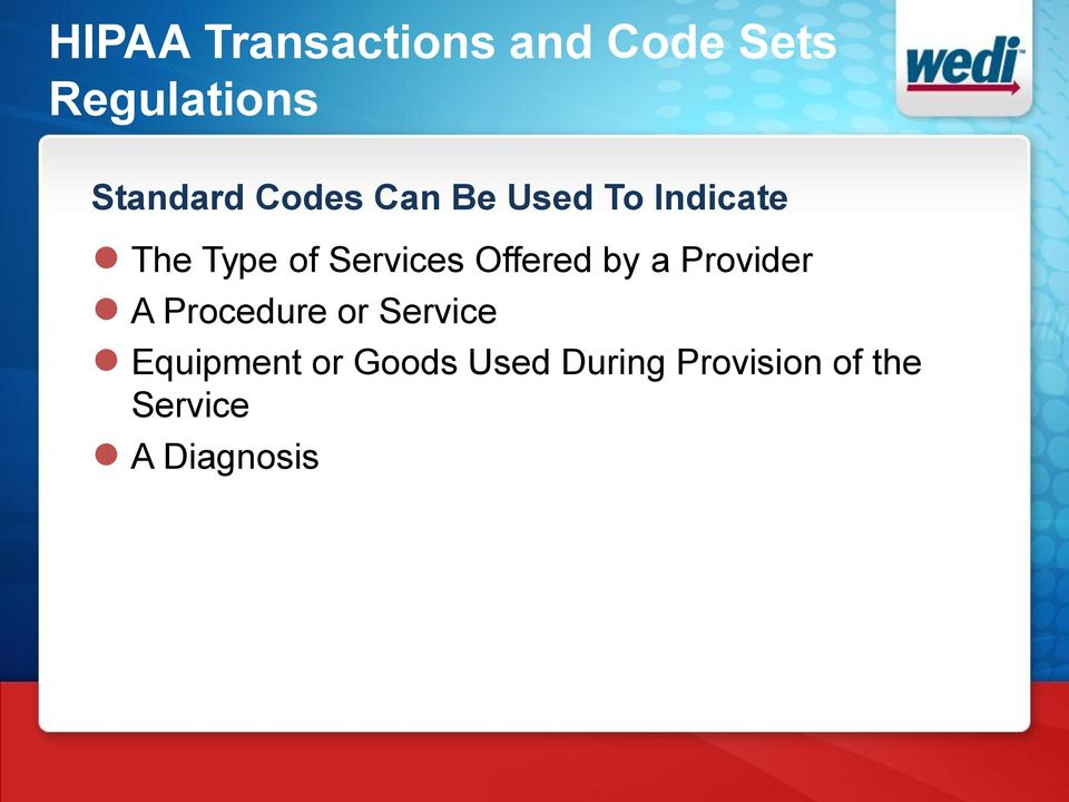 Offered by a Provider A Procedure or Service Equipment