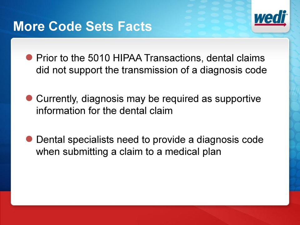may be required as supportive information for the dental claim Dental