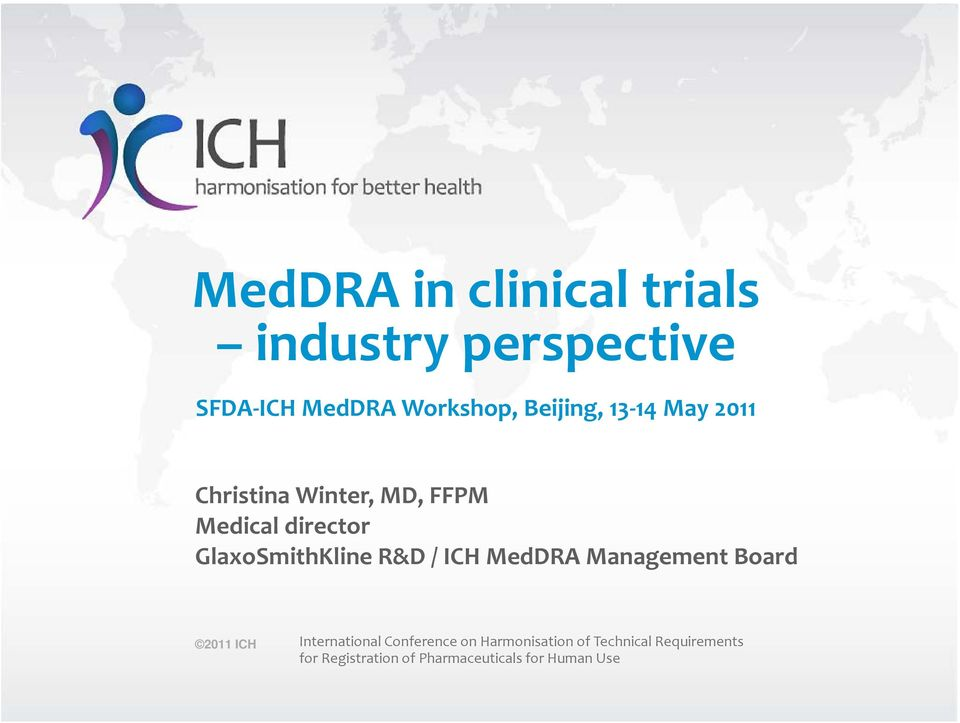 MedDRA Management Board 2011 ICH International Conference on Harmonisation of