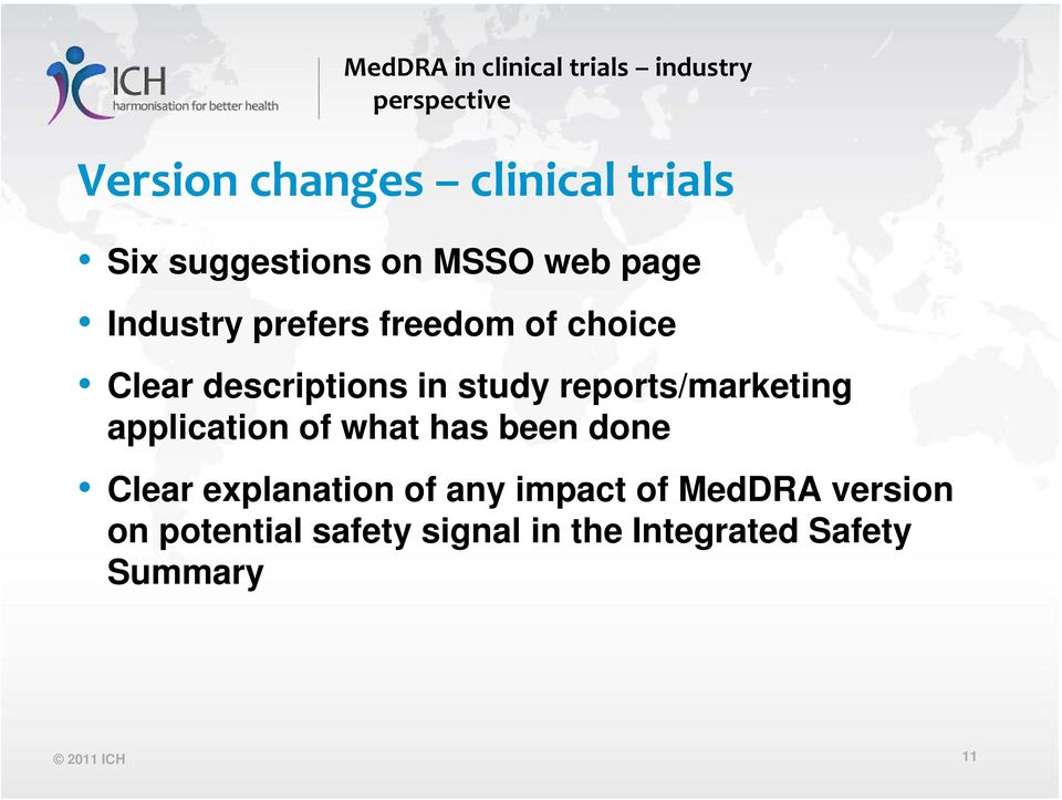 application of what has been done Clear explanation of any impact of MedDRA