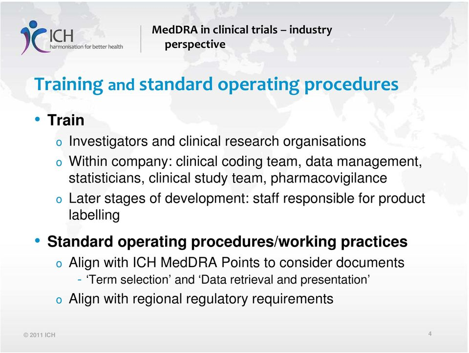 staff responsible for product labelling Standard operating procedures/working practices o Align with ICH MedDRA Points to