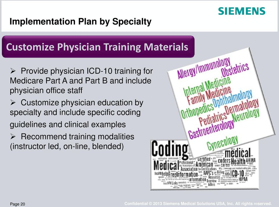 specialty and include specific coding guidelines and clinical examples Recommend training modalities