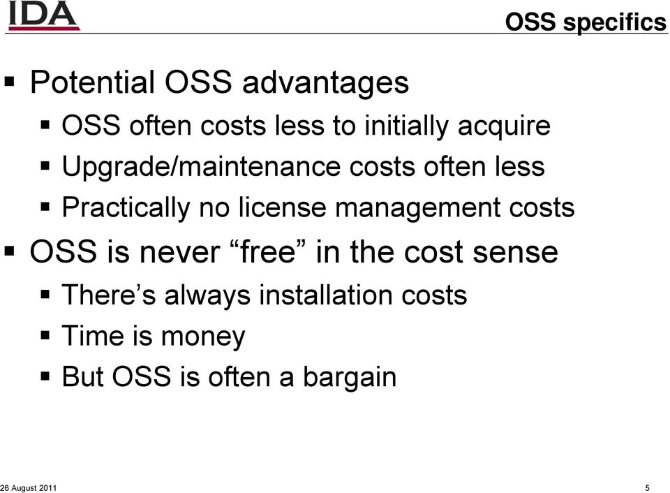 costs OSS is never free in the cost sense There s always installation