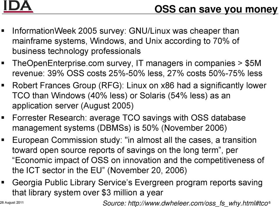 "or Solaris (54% less) as an application server (August 2005) Forrester Research: average TCO savings with OSS database management systems (DBMSs) is 50% (November 2006) European Commission study: ""in"